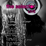 The Selector LIVE with Films of Colour & Younghusband!