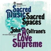A Re-envisioning of John Coltrane's - A Love Supreme!