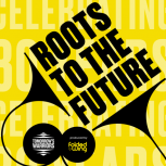 Roots To The Future