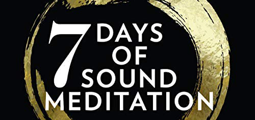 7 Days of Sound Meditation